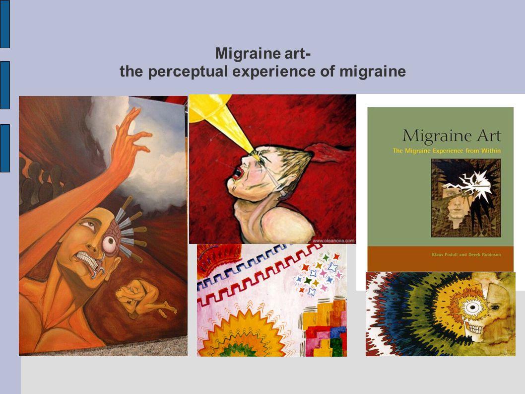 Migraine art- the perceptual experience of migraine
