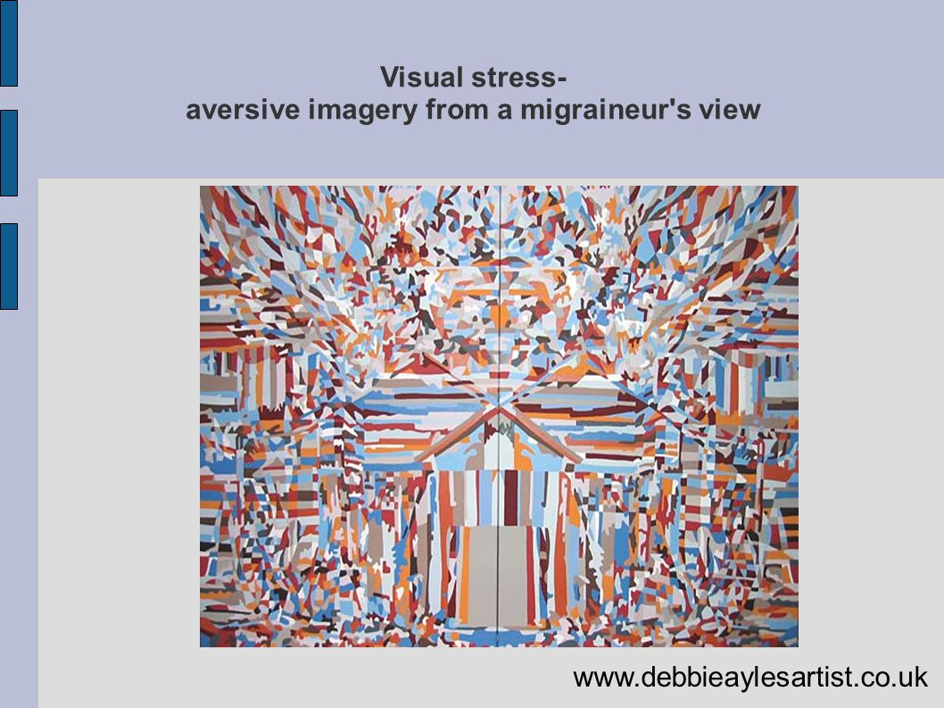 Visual stress- aversive imagery from a migraineur's view