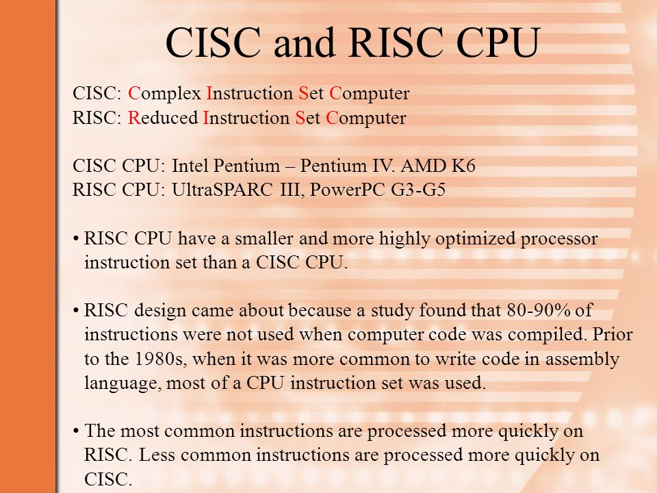 Operating Systems and CPU Microsoft Windows Server 2003 supports Intel and AMD CISC CPU.