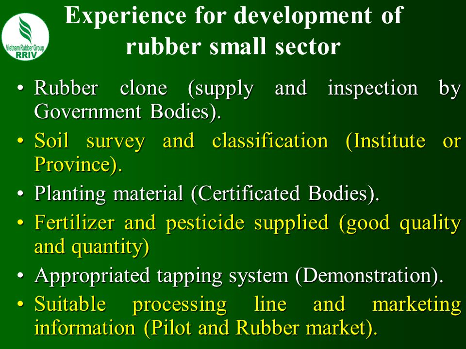 Experience for development of rubber small sector Rubber clone (supply and inspection by Government Bodies).Rubber clone (supply and inspection by Gov