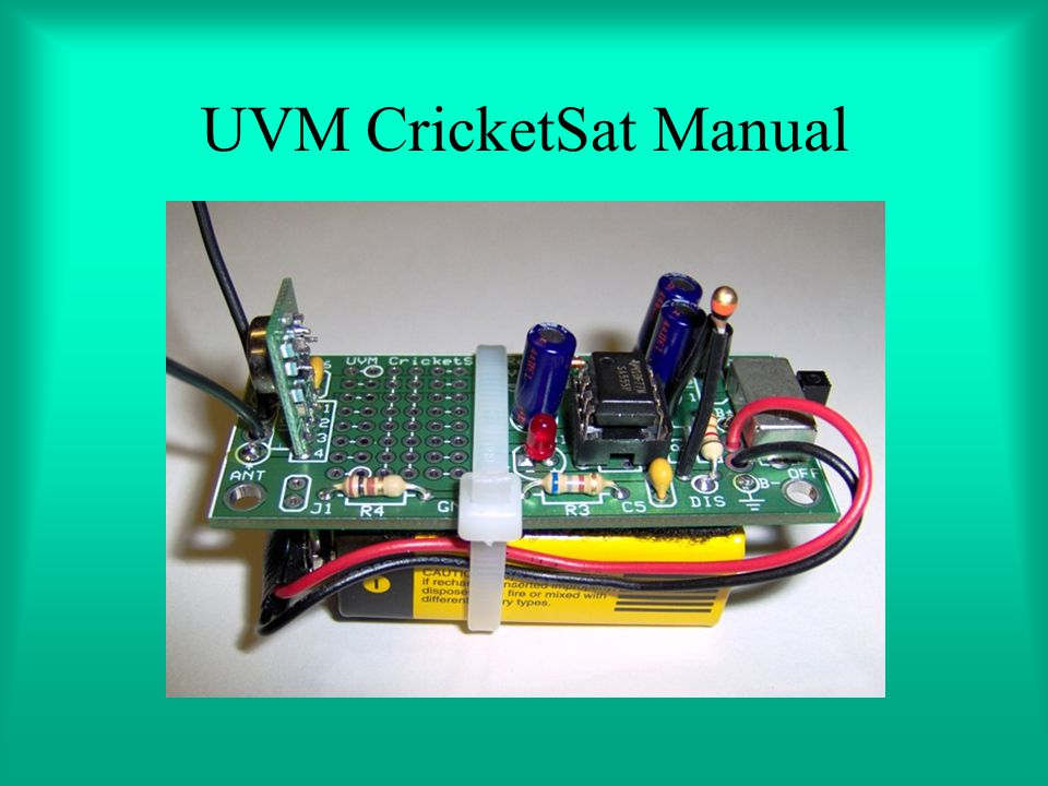 Assembly Preparation Safety –Use safety glasses while assembling the CricketSat.