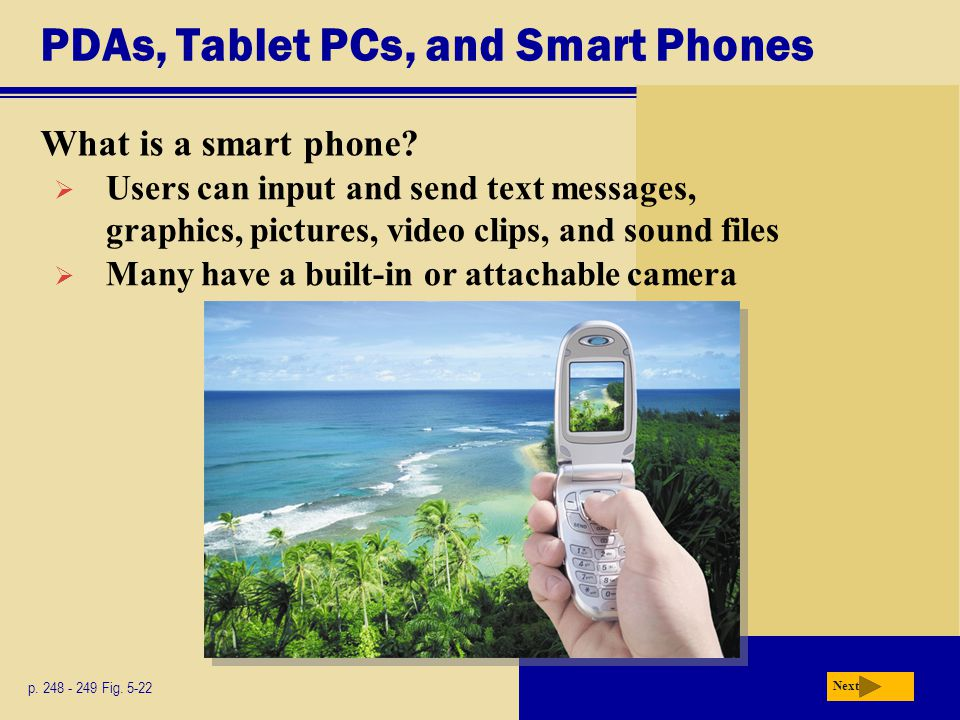 PDAs, Tablet PCs, and Smart Phones What is a smart phone.