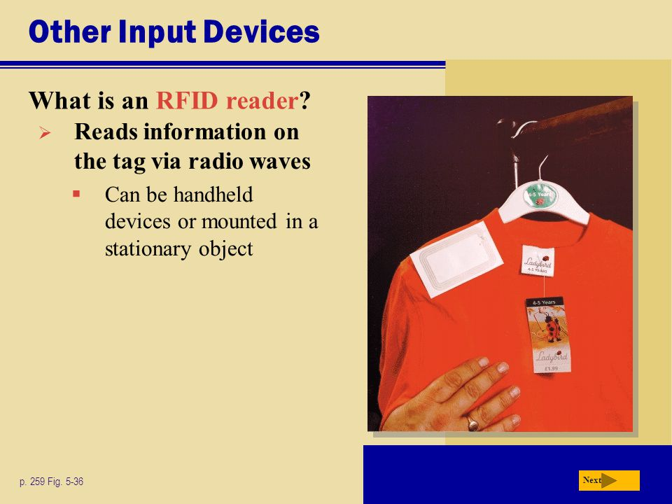 Other Input Devices What is an RFID reader.p. 259 Fig.