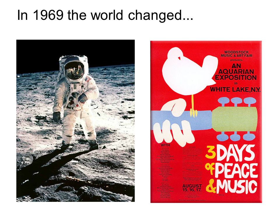 In 1969 the world changed...