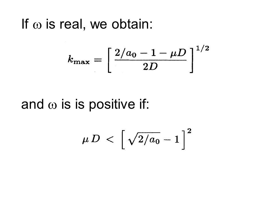 If  is real, we obtain: and  is is positive if: