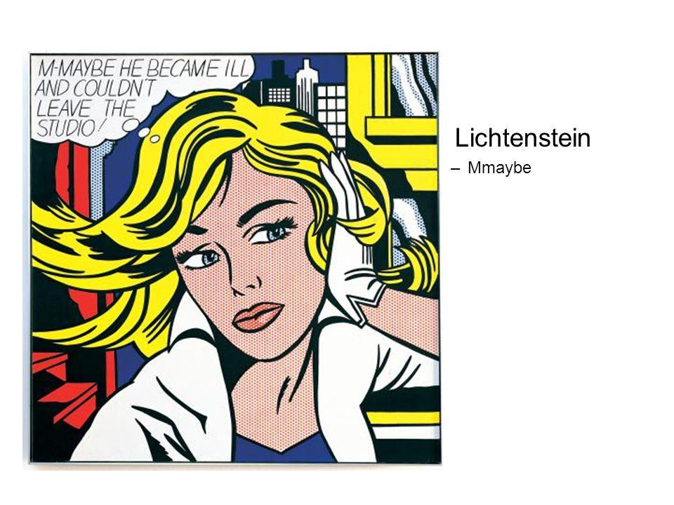 Lichtenstein –Mmaybe