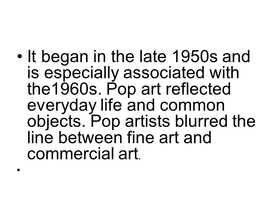 It began in the late 1950s and is especially associated with the1960s.