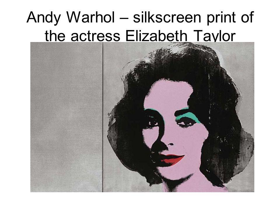 Andy Warhol – silkscreen print of the actress Elizabeth Taylor