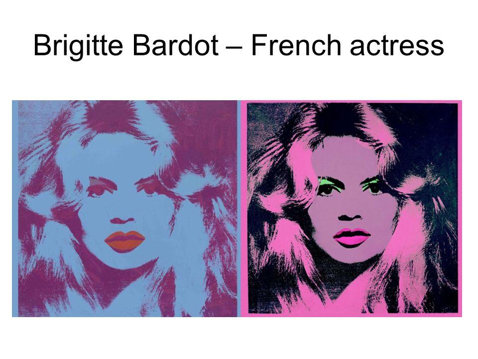 Brigitte Bardot – French actress