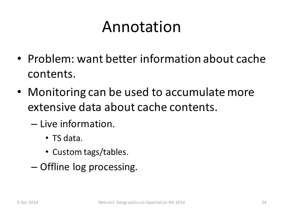 Annotation Problem: want better information about cache contents.