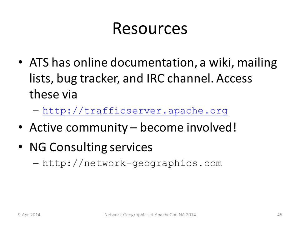 Resources ATS has online documentation, a wiki, mailing lists, bug tracker, and IRC channel.