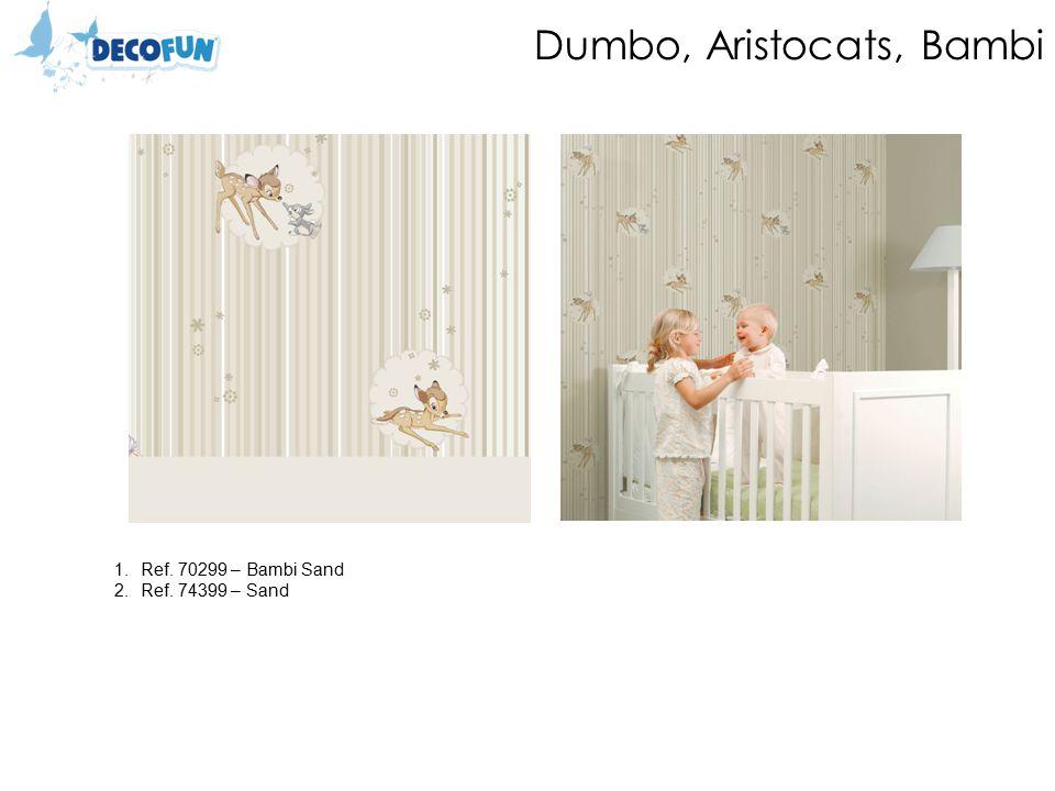 Dumbo, Aristocats, Bambi 1.Ref. 70299 – Bambi Sand 2.Ref. 74399 – Sand