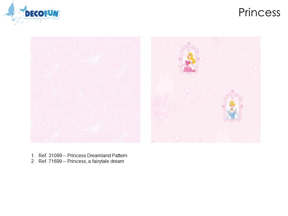 Princess 1.Ref. 31099 – Princess Dreamland Pattern 2.Ref. 71699 – Princess, a fairytale dream