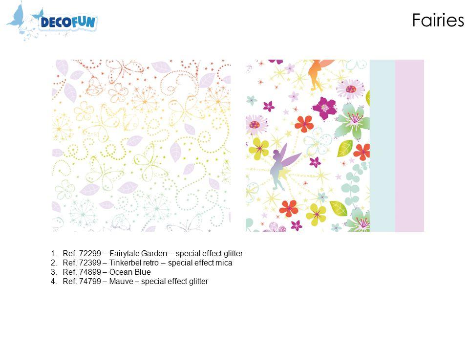 Fairies 1.Ref. 72299 – Fairytale Garden – special effect glitter 2.Ref.