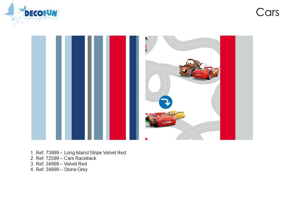 Cars 1. Ref. 73999 – Long Island Stripe Velvet Red 2. Ref. 72599 – Cars Racetrack 3. Ref. 34999 – Velvet Red 4. Ref. 34899 – Stone Grey