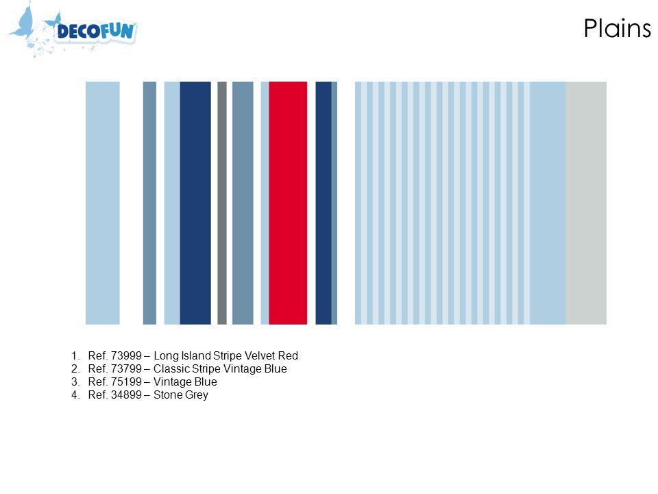 Plains 1.Ref. 73999 – Long Island Stripe Velvet Red 2.Ref. 73799 – Classic Stripe Vintage Blue 3.Ref. 75199 – Vintage Blue 4.Ref. 34899 – Stone Grey
