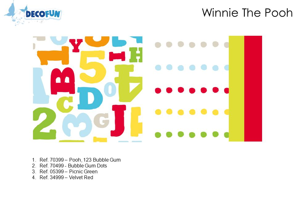Winnie The Pooh 1.Ref. 70399 – Pooh, 123 Bubble Gum 2.Ref.