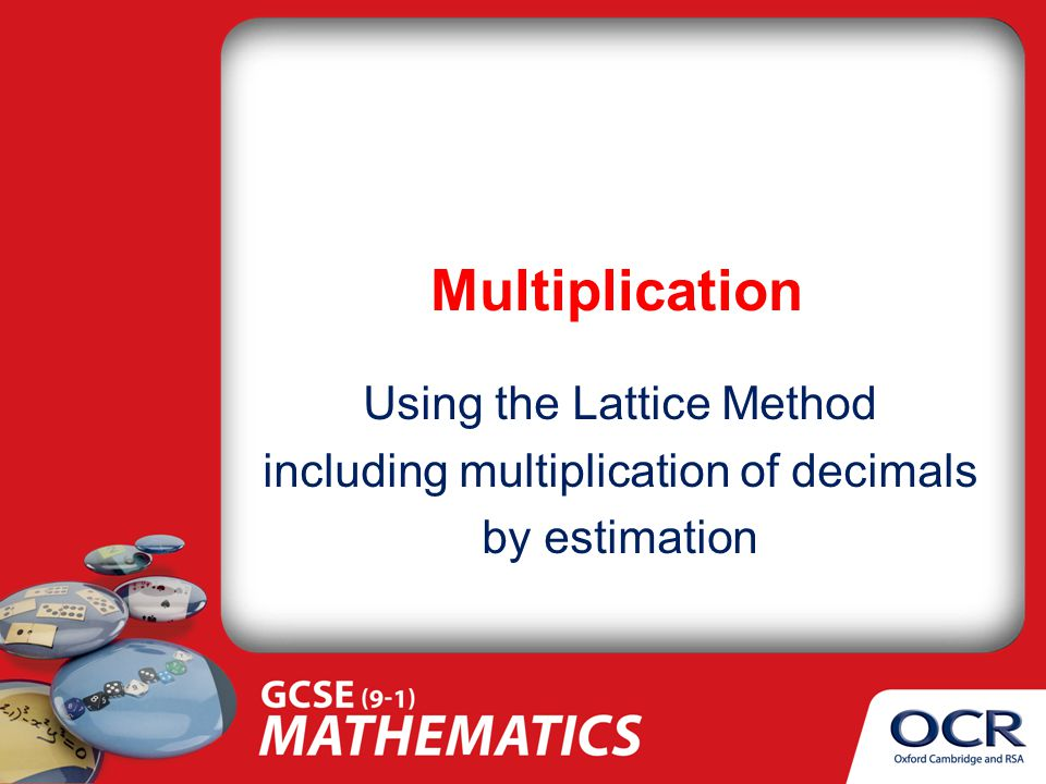 Multiplication Using the Lattice Method including multiplication of decimals by estimation