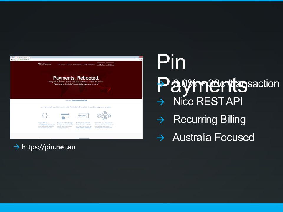 Pin Payments  3.0% + 30c /transaction  Nice REST API  Recurring Billing  Australia Focused  https://pin.net.au