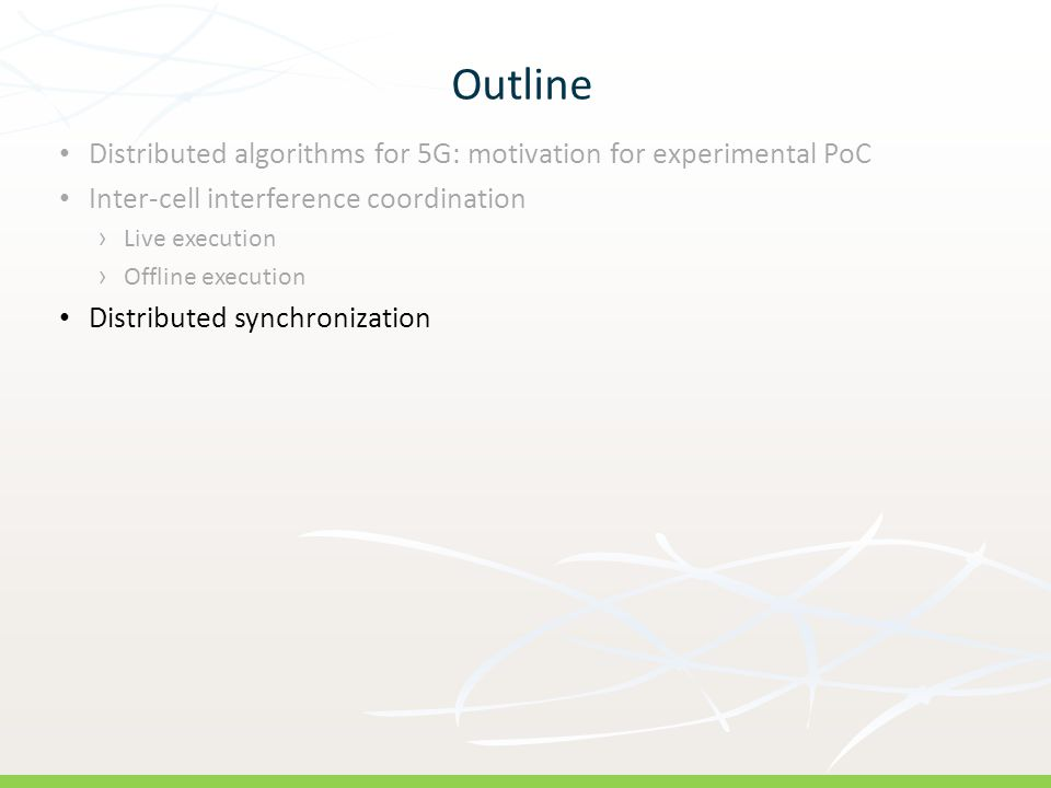 R: 146 G: 208 B: 80 R: 2 G: 52 B: 74 Outline Distributed algorithms for 5G: motivation for experimental PoC Inter-cell interference coordination › Liv
