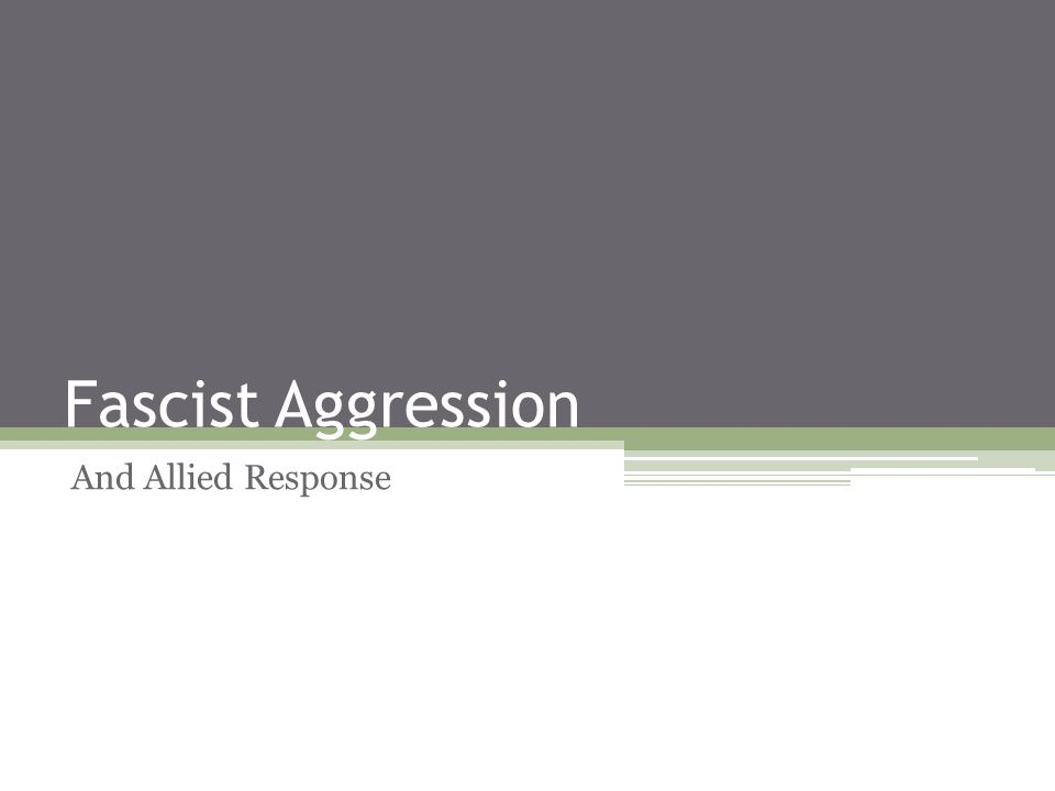 Fascist Aggression And Allied Response