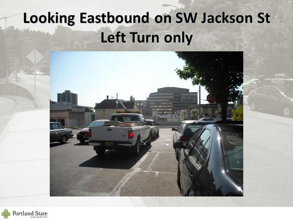 Looking Eastbound on SW Jackson St Left Turn only 7
