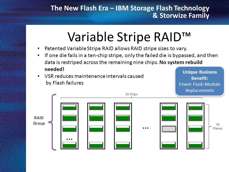 Cosmos Business Systems & IBM Hellas The New Flash Era – IBM Storage Flash Technology & Storwize Family Patented Variable Stripe RAID allows RAID stri
