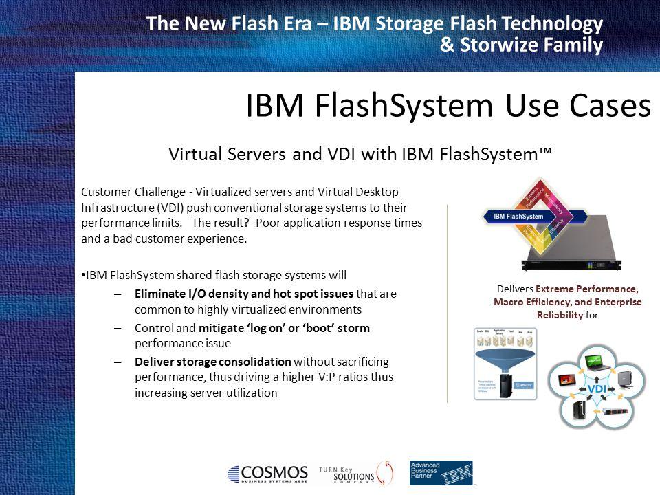 Cosmos Business Systems & IBM Hellas The New Flash Era – IBM Storage Flash Technology & Storwize Family Virtual Servers and VDI with IBM FlashSystem™