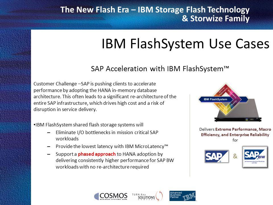Cosmos Business Systems & IBM Hellas The New Flash Era – IBM Storage Flash Technology & Storwize Family SAP Acceleration with IBM FlashSystem™ Custome