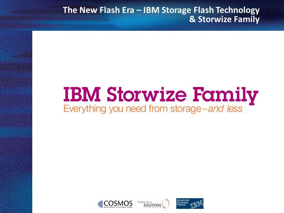Cosmos Business Systems & IBM Hellas The New Flash Era – IBM Storage Flash Technology & Storwize Family