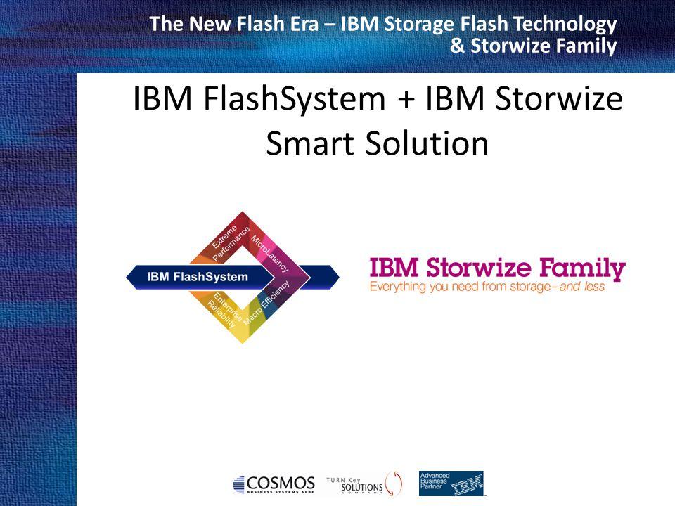 Cosmos Business Systems & IBM Hellas The New Flash Era – IBM Storage Flash Technology & Storwize Family IBM FlashSystem + IBM Storwize Smart Solution