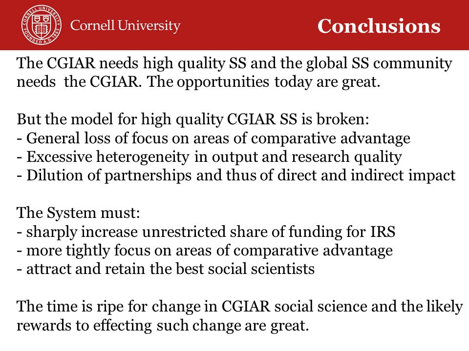 Global + local ( Glocal ) Solutions Conclusions The CGIAR needs high quality SS and the global SS community needs the CGIAR.