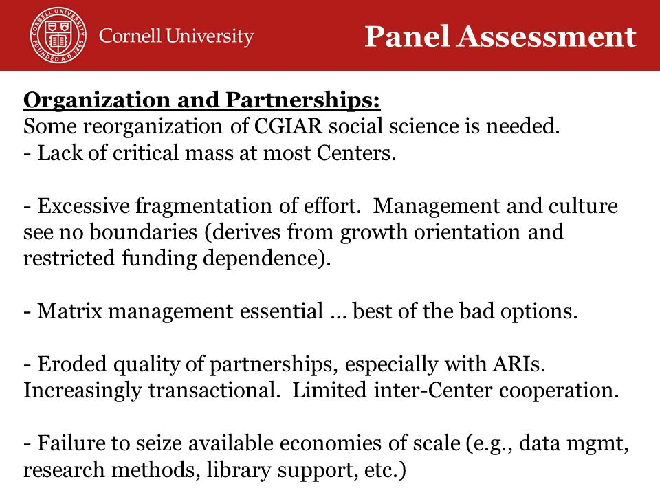 Organization and Partnerships: Some reorganization of CGIAR social science is needed.