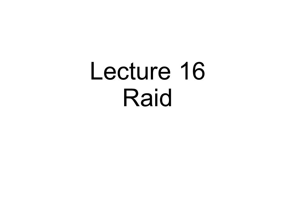 Lecture 16 Raid