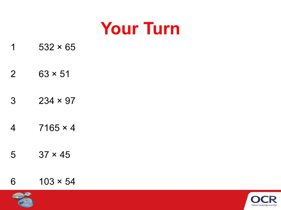 Your Turn 1532 × 65 263 × 51 3234 × 97 4 7165 × 4 537 × 45 6103 × 54