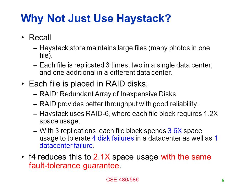 CSE 486/586 Why Not Just Use Haystack.