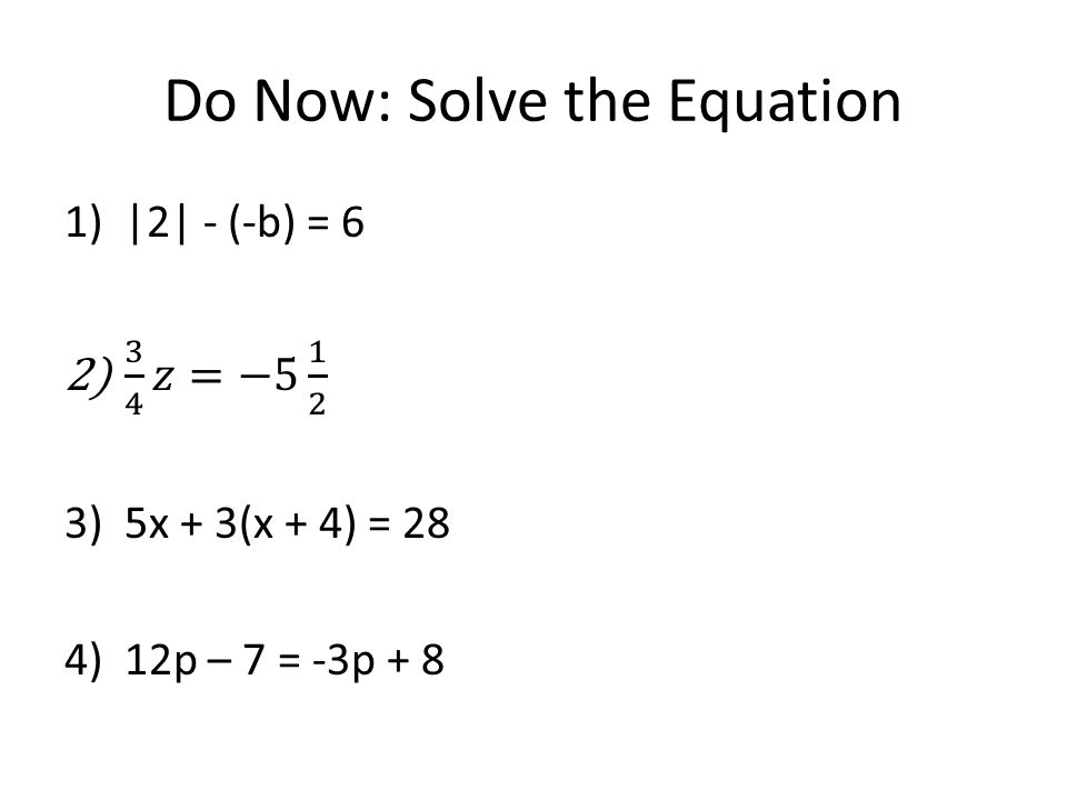 3.5 Linear Equations and problem solving Objective: To apply equations to word problems and review for the quiz.