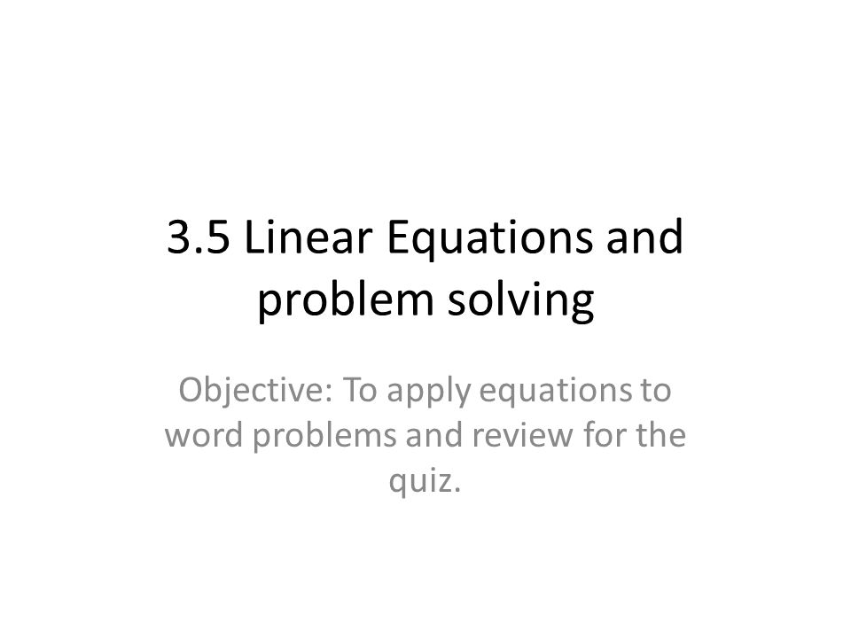 Equation Strategy to Remember: When solving an equation, the goal is to get the variable by itself on one side of the equation.