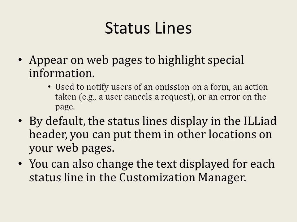 Status Lines Appear on web pages to highlight special information.