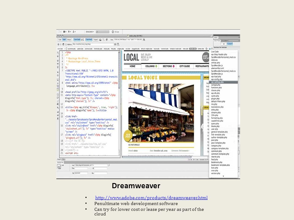 Dreamweaver http://www.adobe.com/products/dreamweaver.html Penultimate web development software Can try for lower cost or lease per year as part of the cloud