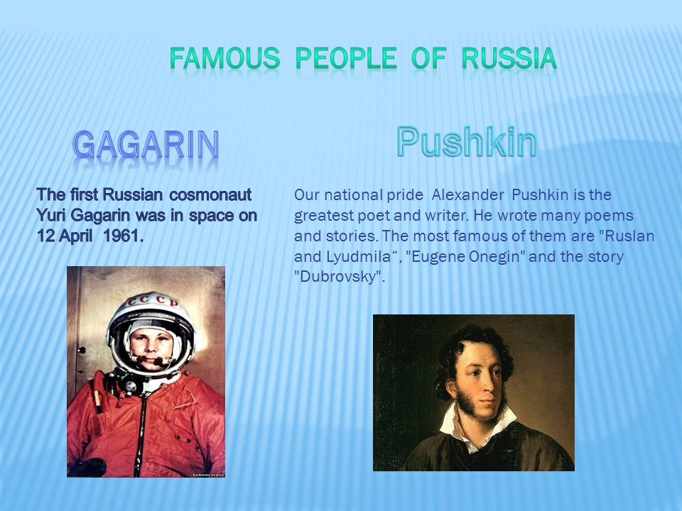 Our national pride Alexander Pushkin is the greatest poet and writer.