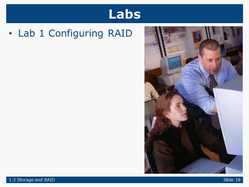 Labs Lab 1 Configuring RAID 1.3 Storage and RAIDSlide 18