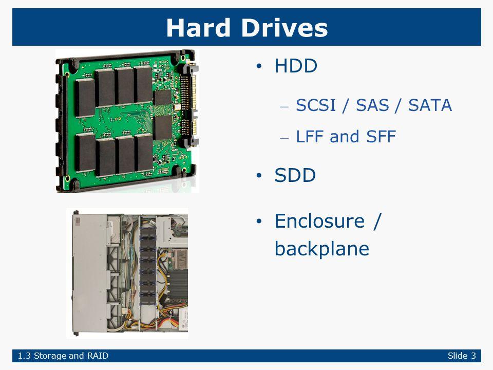Hard Drives HDD – SCSI / SAS / SATA – LFF and SFF SDD Enclosure / backplane 1.3 Storage and RAIDSlide 3