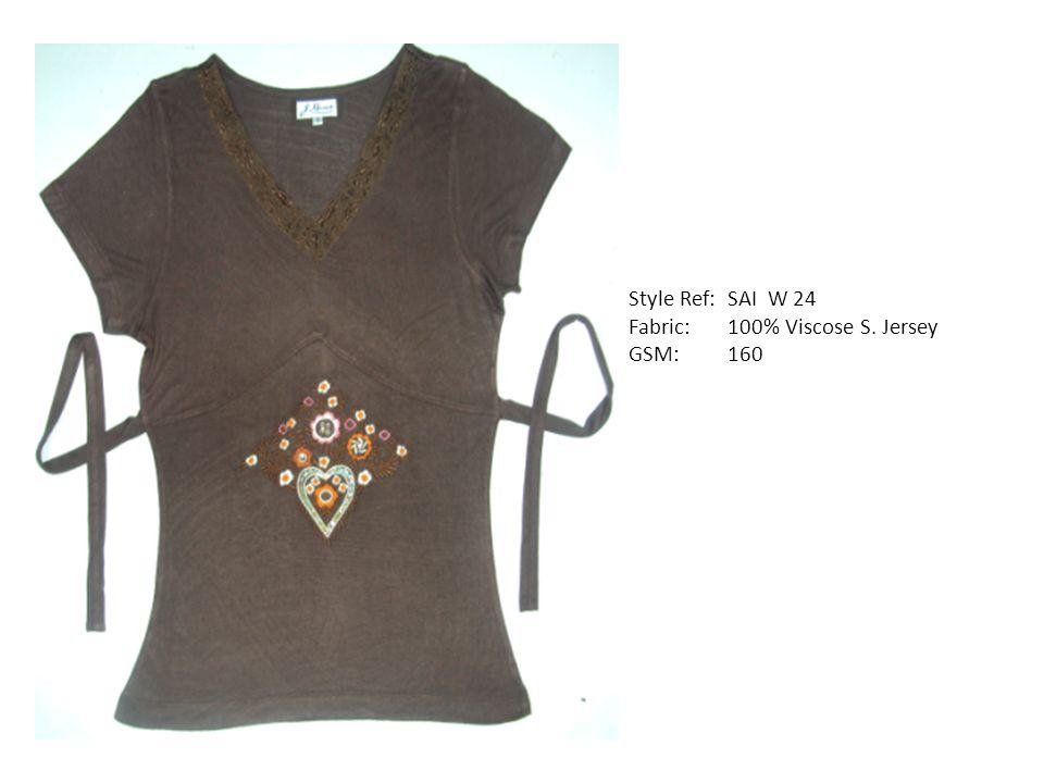 Style Ref: SAI W 24 Fabric: 100% Viscose S. Jersey GSM: 160