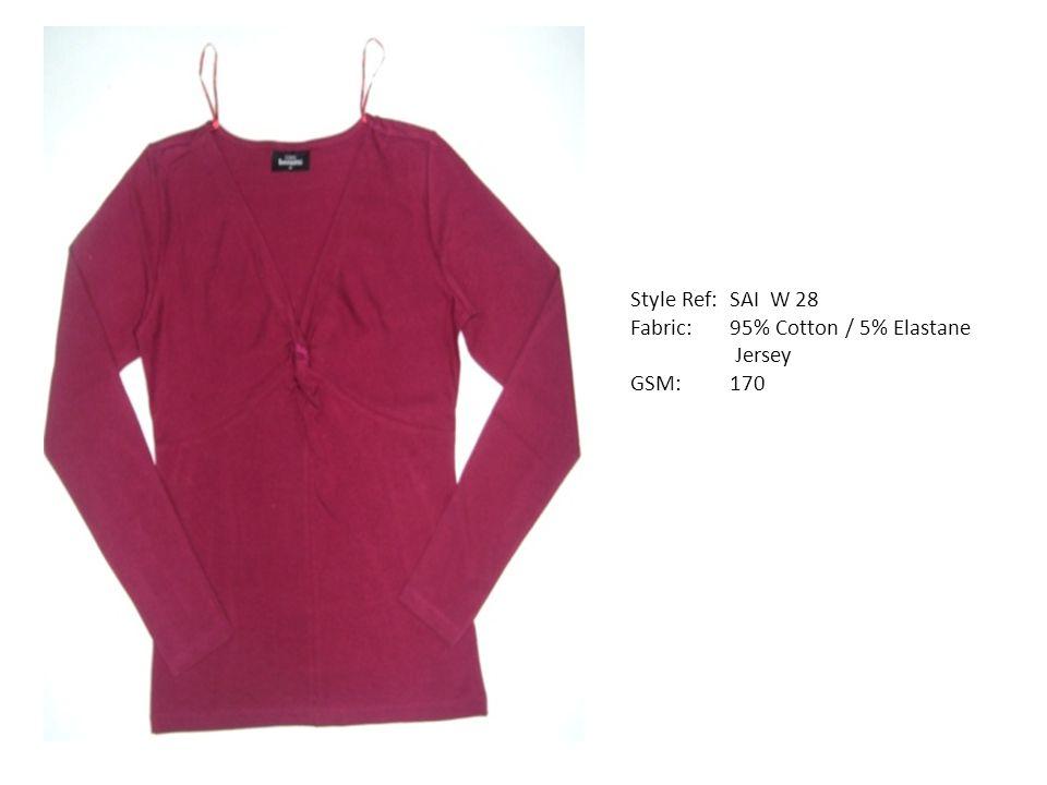 Style Ref: SAI W 28 Fabric: 95% Cotton / 5% Elastane Jersey GSM: 170