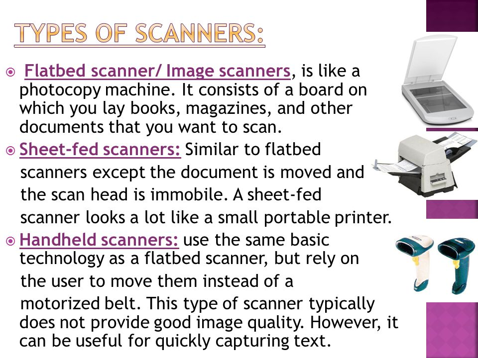  Flatbed scanner/ Image scanners, is like a photocopy machine.