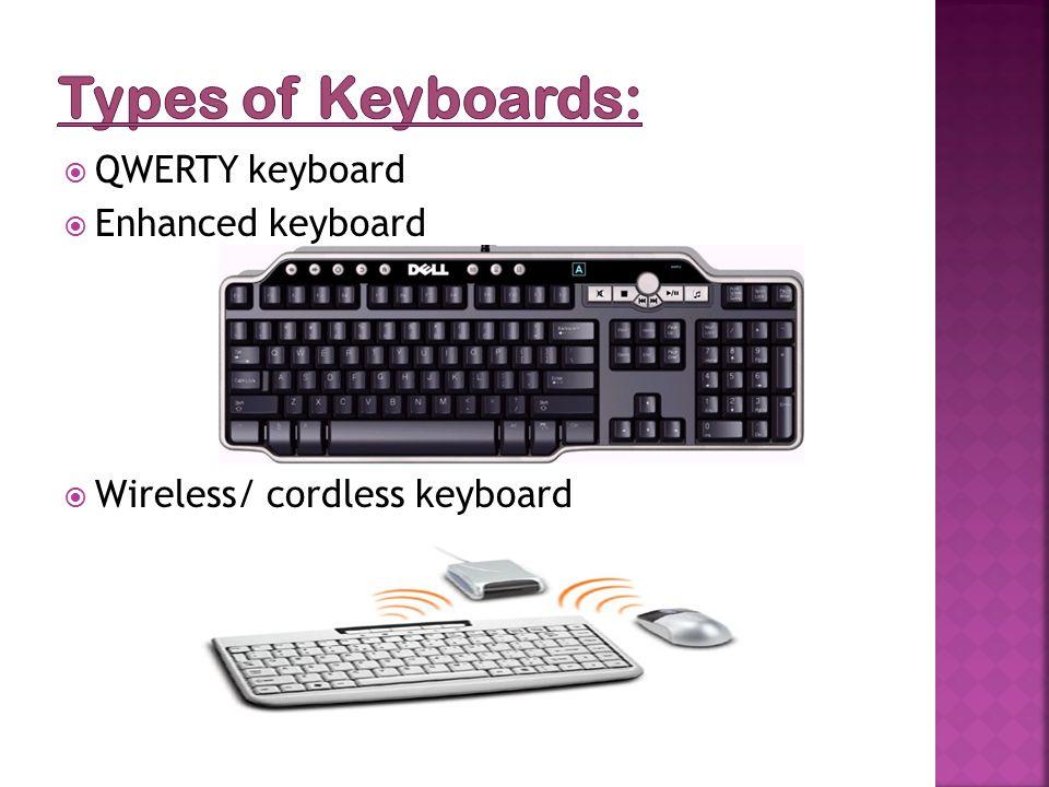  QWERTY keyboard  Enhanced keyboard  Wireless/ cordless keyboard