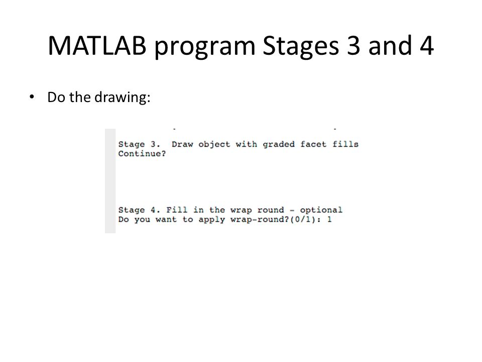 MATLAB program Stages 3 and 4 Do the drawing: