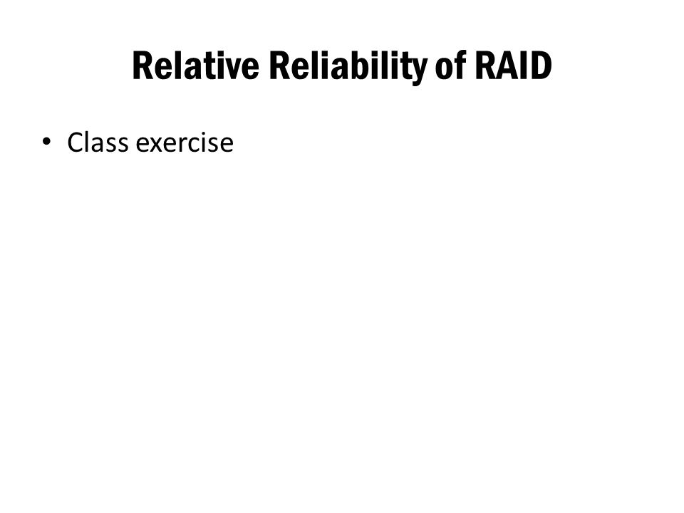 Relative Reliability of RAID Class exercise