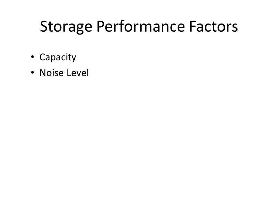 Storage Performance Factors Capacity Noise Level